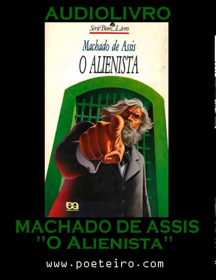 """AUDIOLIVRO: """"O Alienista"""", de Machado de Assis"""